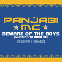 Panjabi MC - Beware of the Boys (Mundian To Bach Ke) [Aaron LaCrate & Debonair Samir B-More Gutter Remixes]