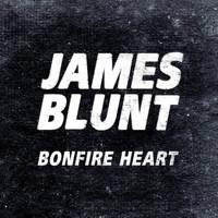 James Blunt - Bonfire Heart