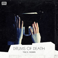 Drums Of Death - True