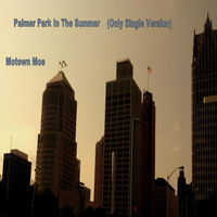Motown Moe - Palmer Park in the Summer