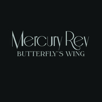 Mercury Rev - Butterfly's Wing