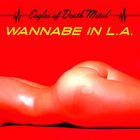 Eagles Of Death Metal - Wannabe in L.A