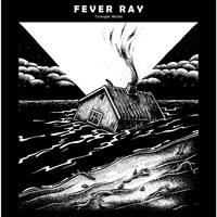 Fever Ray - Triangle Walks (Explicit)
