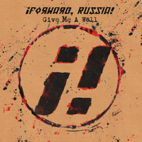 Forward Russia - Give Me A Wall