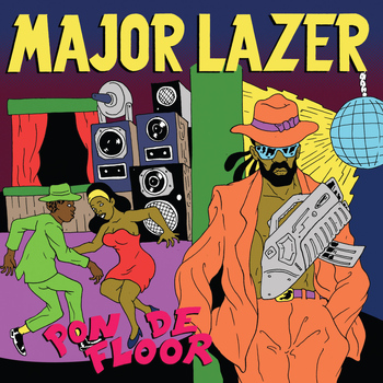 Major Lazer - Pon De Floor