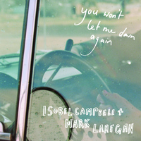 Isobel Campbell & Mark Lanegan - You Won't Let Me Down Again