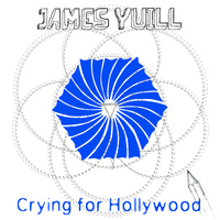 James Yuill - Crying For Hollywood