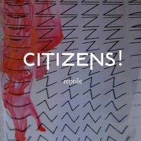 Citizens! - Reptile