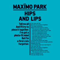 Maximo Park - Hips And Lips