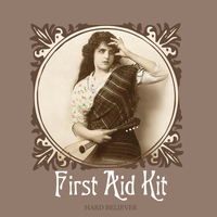 First Aid Kit - Hard Believer / Waltz For Richard