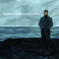 Lawrence Arabia - Chant Darling