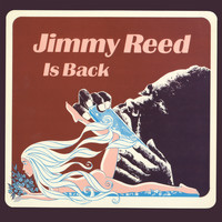 Jimmy Reed - Jimmy Reed Is Back