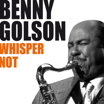 Benny Golson - Whisper Not