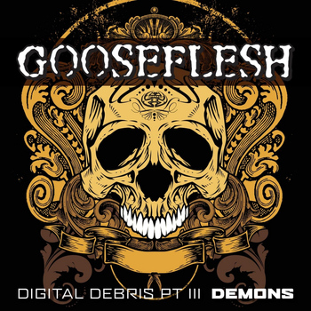 Gooseflesh - Digital Debris, Pt. III (Demons)