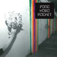 Pond - Hobo Rocket (Explicit)