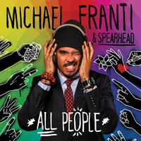 Michael Franti & Spearhead - All People (Deluxe)