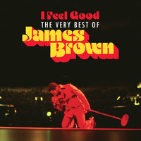 James Brown - I Feel Good: The Very Best Of