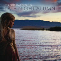 Late Night Alumni - It's Not Happening