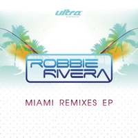 Robbie Rivera - Miami Remixes EP