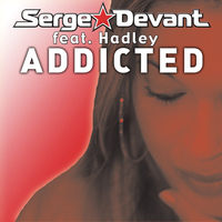 Serge Devant feat. Hadley - Addicted (Stephan Luke Remix)