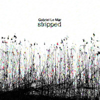 Gabriel Le Mar - Stripped