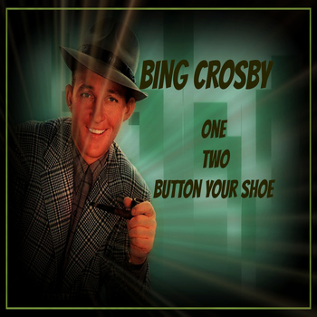 Bing Crosby - One Two Button Your Shoe