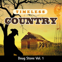 Doug Stone - Timeless Country: Doug Stone, Vol. 1