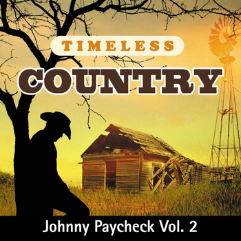 Johnny Paycheck - Timeless Country: Johnny Paycheck, Vol. 2