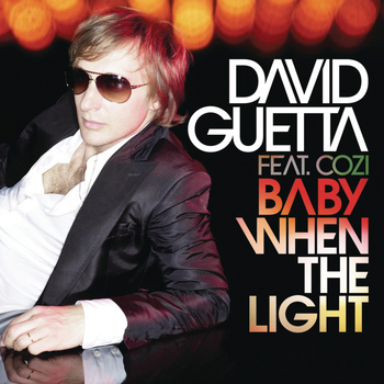 David Guetta Feat. Cozi - Baby When The Light