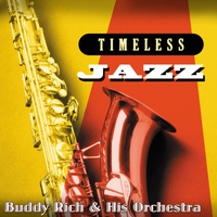 Buddy Rich & His Orchestra - Timeless Jazz: Buddy Rich & His Orchestra
