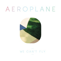 Aeroplane - We Can't Fly (Radio Edit)