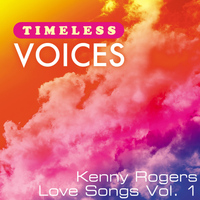 Kenny Rogers - Timeless Voices: Kenny Rogers - Love Songs, Vol. 1