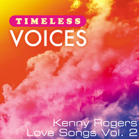 Kenny Rogers - Timeless Voices: Kenny Rogers - Love Songs, Vol. 2