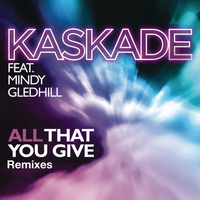Kaskade - All That You Give (feat. Mindy Gledhill)