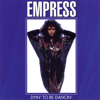 Empress - Dyin' to Be Dancin'
