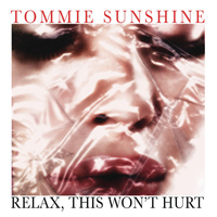 Tommie Sunshine - Relax, This Wont Hurt