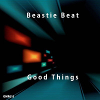 Beastie Beat - Good Things