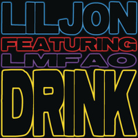Lil Jon - Drink (feat. LMFAO) (Explicit)