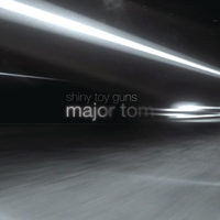 Shiny Toy Guns - Major Tom (Coming Home)
