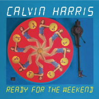 Calvin Harris - Ready For The Weekend