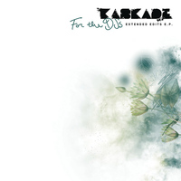 Kaskade - For The DJs (Extended Edits EP)