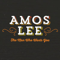 Amos Lee - The Man Who Wants You