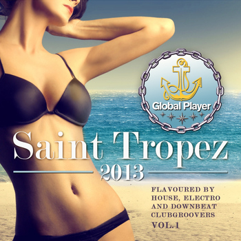 Various Artists - Global Player Saint Tropez 2013, Vol. 1