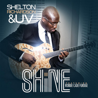 Shelton Richardson & UV - Shine - Single (feat. Robbie Cade Furdge)