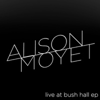 Alison Moyet - Live At Bush Hall