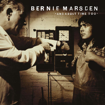 Bernie Marsden - And About Time Too (Remastered Version)