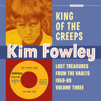 Kim Fowley - King of the Creeps: Lost Treasures from the Vaults 1959-1969, Vol. 3