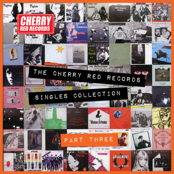 Various Artists - The Cherry Red Records Singles Collection - Part 3