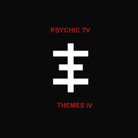 Psychic TV - Themes 4