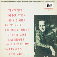 Lawrence Ferlinghetti - Tentative Description of a Dinner to Promote the Impeachment of President Eisenhower